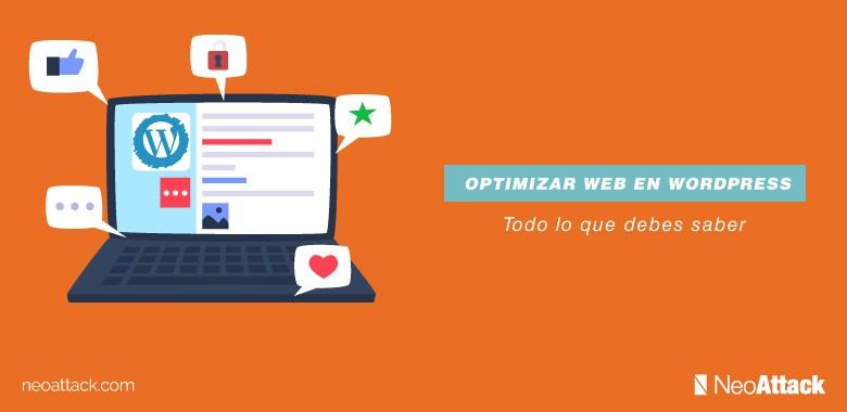 Todo lo que debes saber acerca de cómo optimizar tu web con WordPress