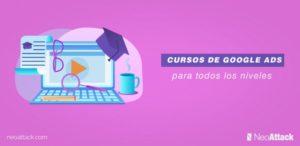 7 Mejores cursos de Google Ads para todos los niveles