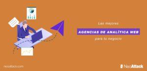 Las 7 mejores agencias de analítica web para tu negocio