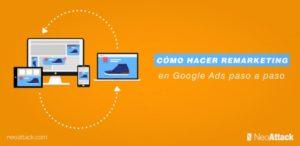 Cómo hacer remarketing en Google Ads paso a paso