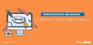 Presupuesto Branding → ¿Cuánto vale tu futura imagen de marca?