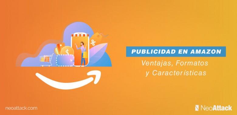 Publicidad en Amazon: Ventajas, formatos y características