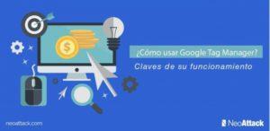 ¿Cómo usar Google Tag Manager? → Consejos especializados