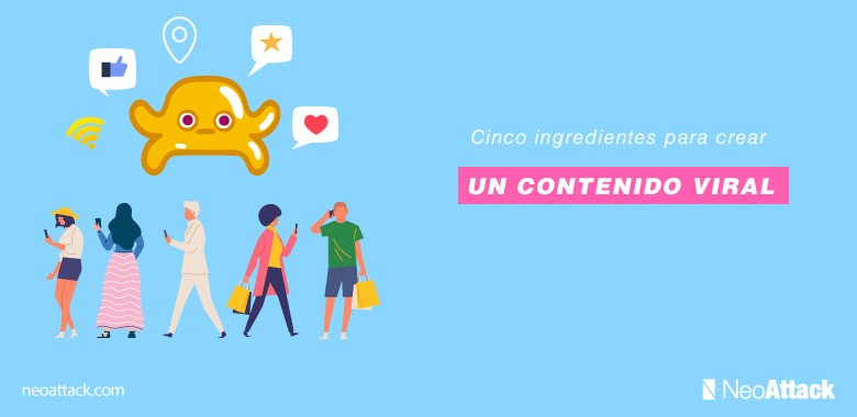 5 Ingredientes para crear un Contenido Viral
