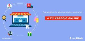 5 Estrategias de Merchandising aplicadas a tu negocio online