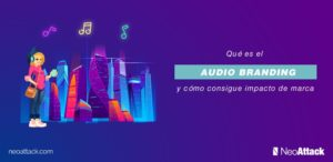¿Qué es el Audio Branding y cómo consigue impacto de marca?