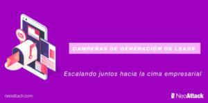 CAMPAÑAS DE GENERACIÓN DE LEADS | Escalando juntos hacia la cima empresarial.