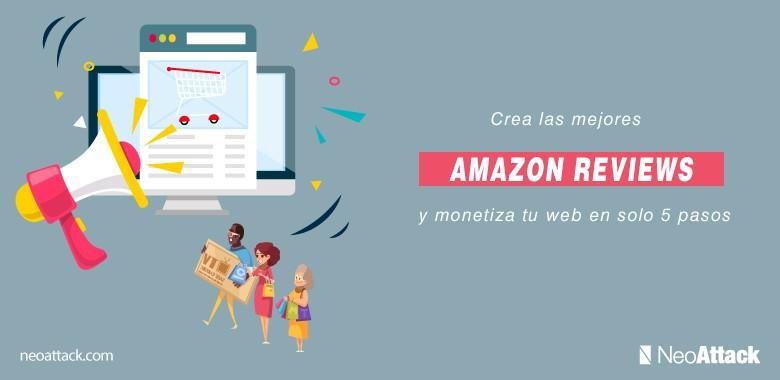 Crea las mejores Amazon Reviews y monetiza tu web en solo 5 pasos