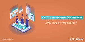 Estudiar Marketing Digital: ¿Por qué es importante?