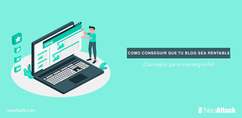 Como conseguir que tu blog sea rentable