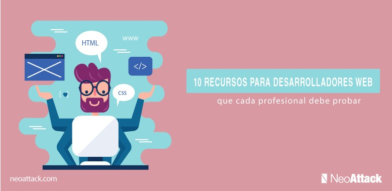 10 Recursos para desarrolladores web que cada profesional debe probar