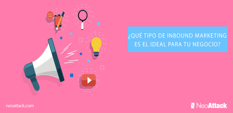 tipo-de-inbound-marketing-ideal-para-tu-negocio