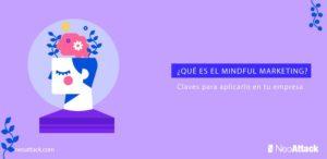 ¿Qué es el Mindful Marketing?