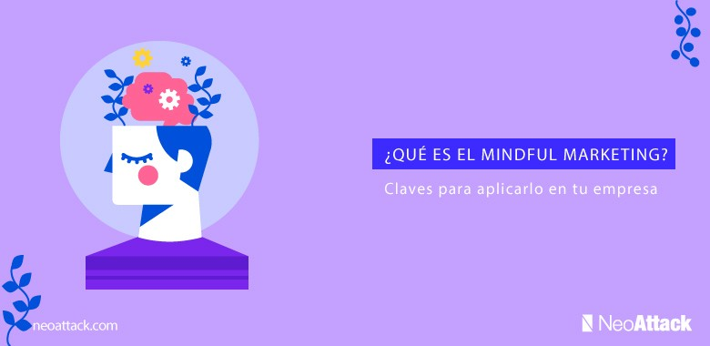 ¿Qué es el Mindful Marketing?