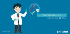 Cómo mejorar el SEO para clínicas dentales