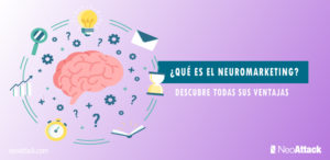 ¿Qué es el neuromarketing? Descubre todas sus ventajas