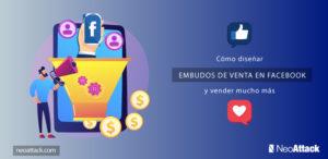 Cómo diseñar embudos de venta en Facebook y vender mucho más