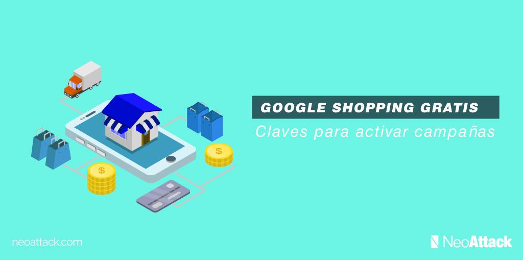 ¡Google Shopping gratis! ¿Cómo activarlo y optimizarlo?