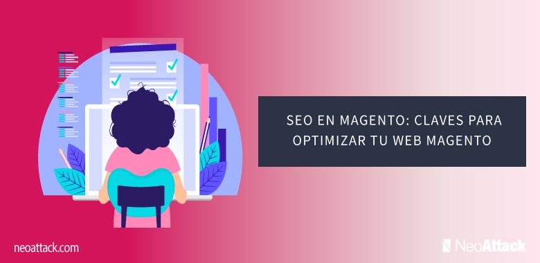 SEO en Magento: claves para optimizar tu web Magento