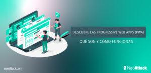 Descubre las Progressive Web Apps (PWA): Qué son y cómo funcionan