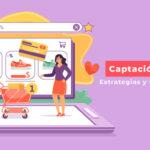 estrategias de captacion de clientes