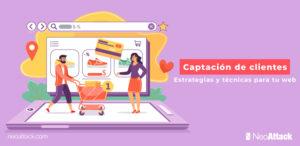 Estrategias y Técnicas para la captación de clientes en tu web