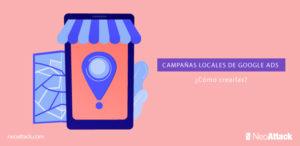 Cómo crear campañas locales en Google Ads
