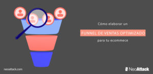 Cómo elaborar un funnel de ventas optimizado para e-commerce