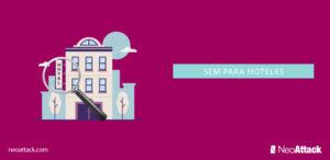 SEM para hoteles: Cómo potenciar tus campañas